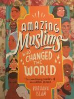Amazing Muslim who changed the world